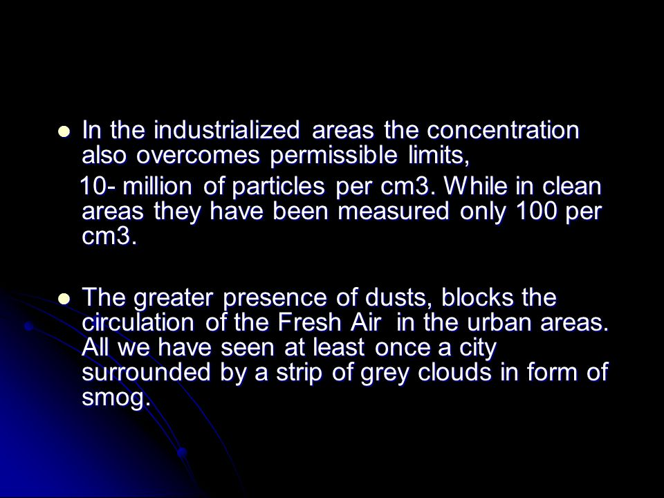 In the industrialized areas the concentration also overcomes permissible limits, In the industrialized areas the concentration also overcomes permissi