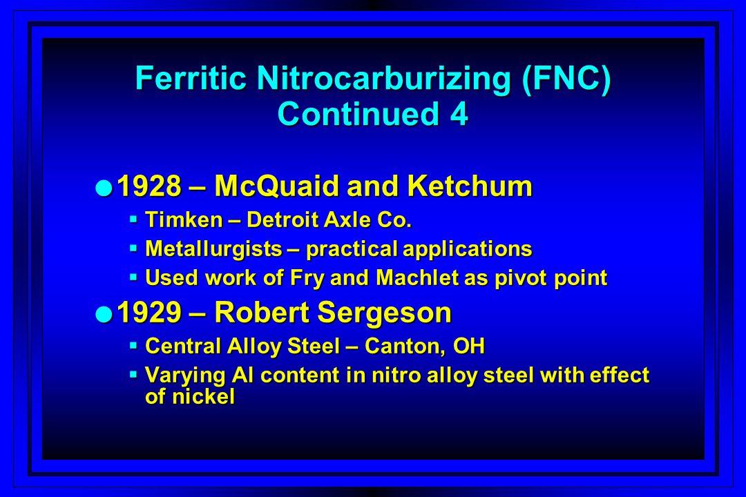 l 1928 – McQuaid and Ketchum Timken – Detroit Axle Co. Timken – Detroit Axle Co. Metallurgists – practical applications Metallurgists – practical appl