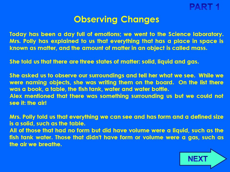 Read carefully and answer the questions LESSON 1: MATTER OBSERVING CHANGES