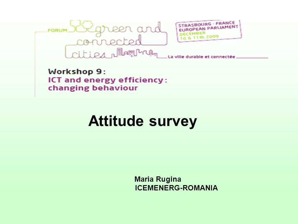 Attitude survey Maria Rugina ICEMENERG-ROMANIA