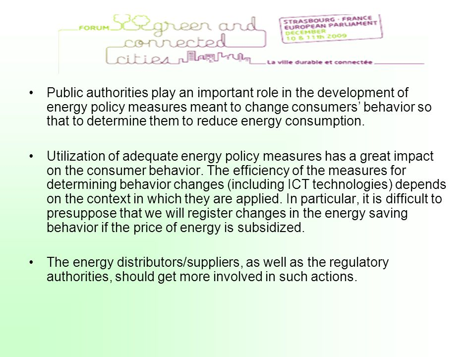 Public authorities play an important role in the development of energy policy measures meant to change consumers behavior so that to determine them to