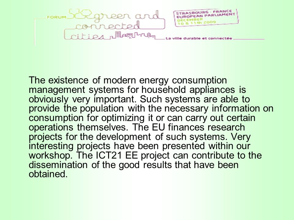 The existence of modern energy consumption management systems for household appliances is obviously very important. Such systems are able to provide t