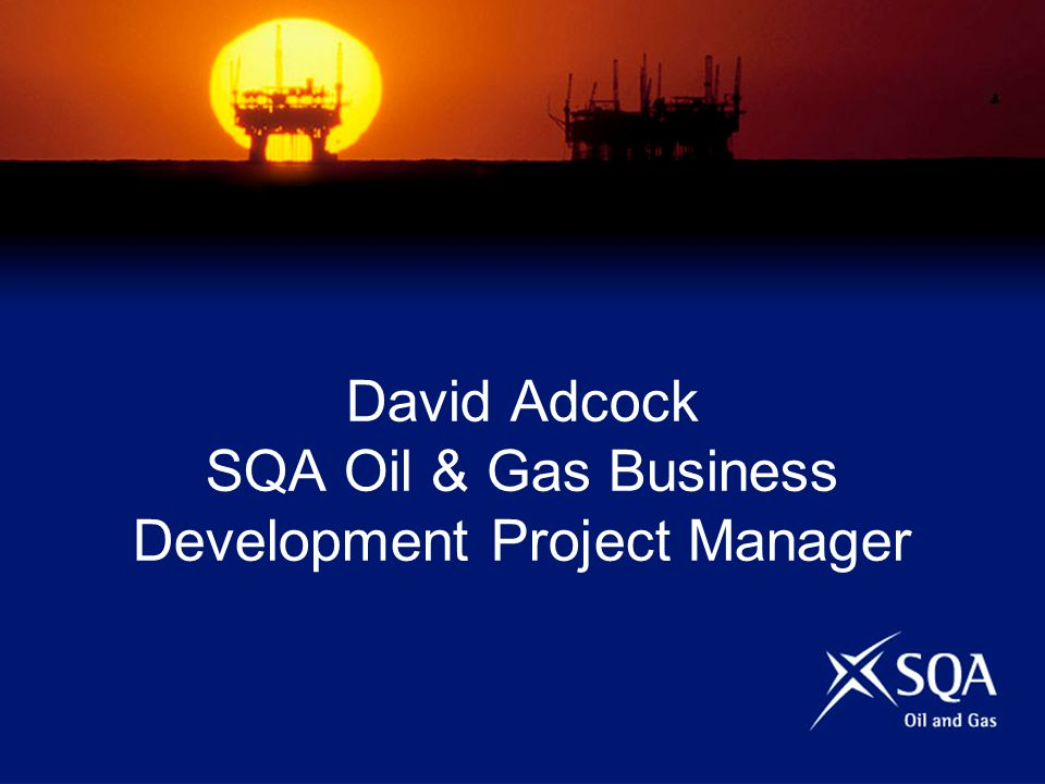 David Adcock SQA Oil & Gas Business Development Project Manager