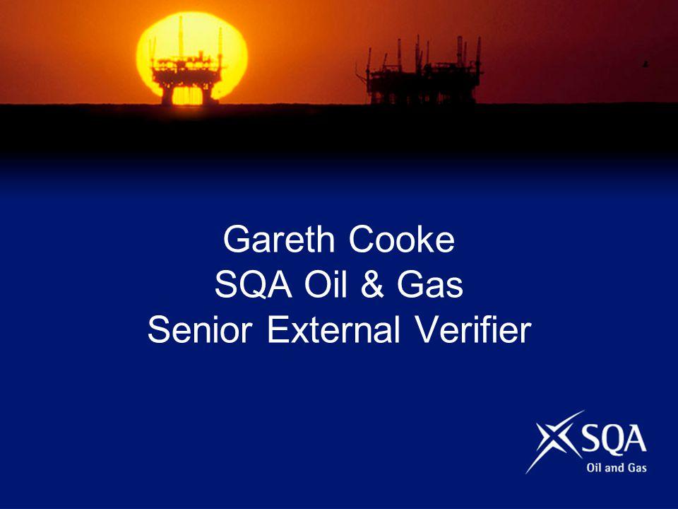 Gareth Cooke SQA Oil & Gas Senior External Verifier
