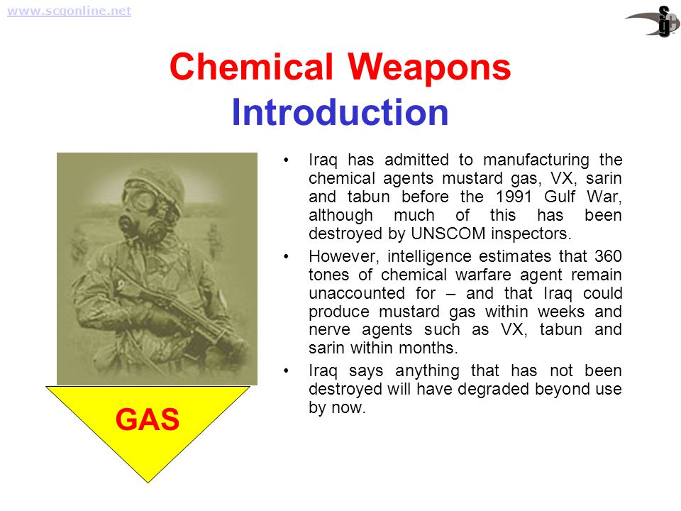 Chemical Weapons Introduction Iraq has admitted to manufacturing the chemical agents mustard gas, VX, sarin and tabun before the 1991 Gulf War, althou