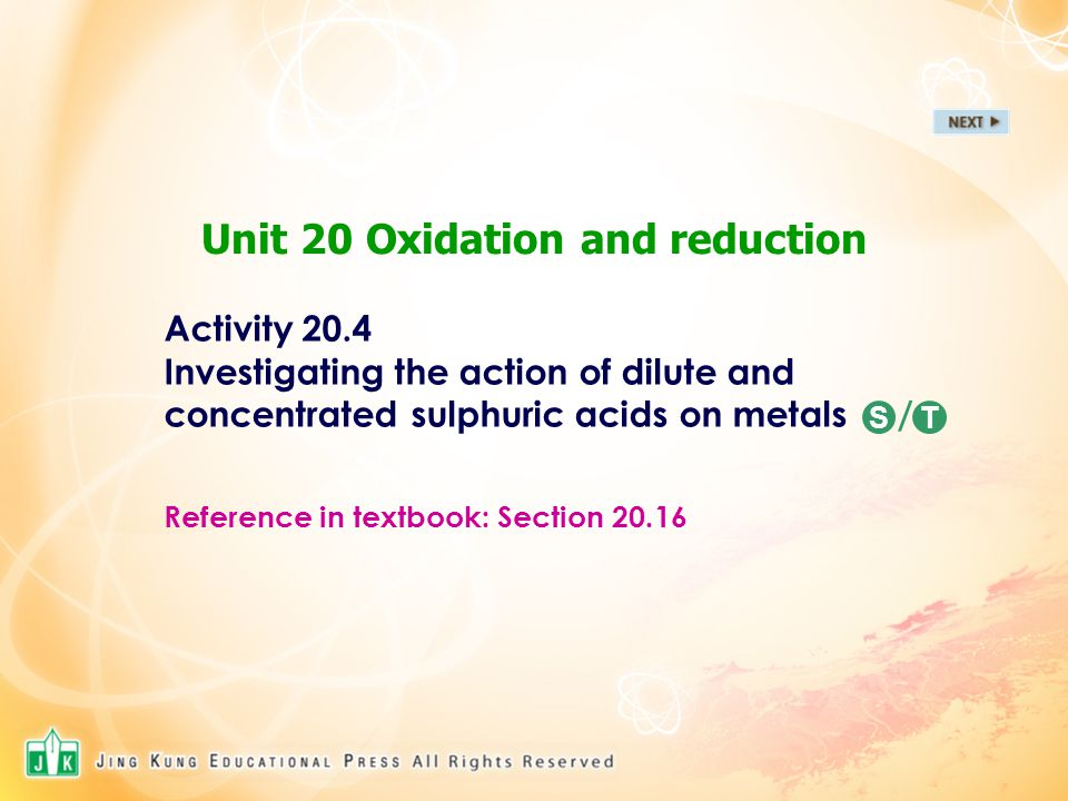 Unit 20 Oxidation and reduction Activity 20.4 Investigating the action of dilute and concentrated sulphuric acids on metals / Reference in textbook: S