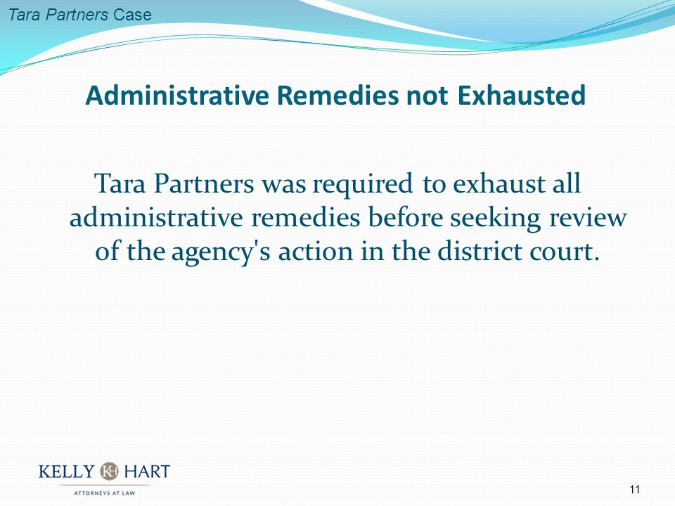 Tara Partners was required to exhaust all administrative remedies before seeking review of the agency s action in the district court.