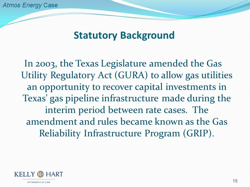 In 2003, the Texas Legislature amended the Gas Utility Regulatory Act (GURA) to allow gas utilities an opportunity to recover capital investments in Texas gas pipeline infrastructure made during the interim period between rate cases.