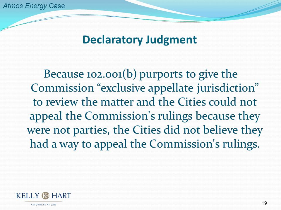 Because 102.001(b) purports to give the Commission exclusive appellate jurisdiction to review the matter and the Cities could not appeal the Commission s rulings because they were not parties, the Cities did not believe they had a way to appeal the Commission s rulings.