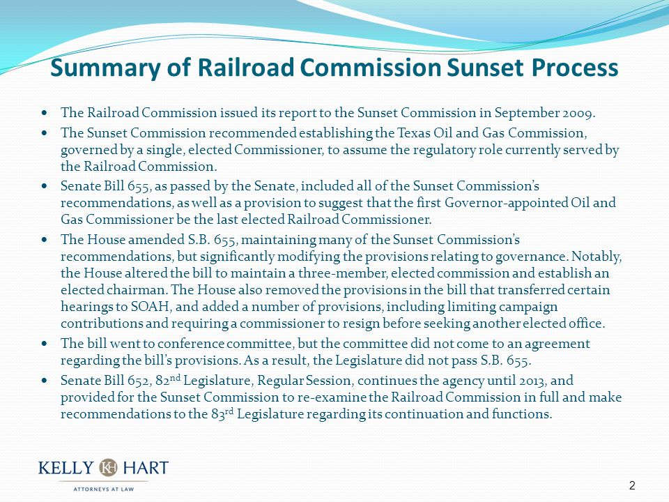 Summary of Railroad Commission Sunset Process The Railroad Commission issued its report to the Sunset Commission in September 2009.
