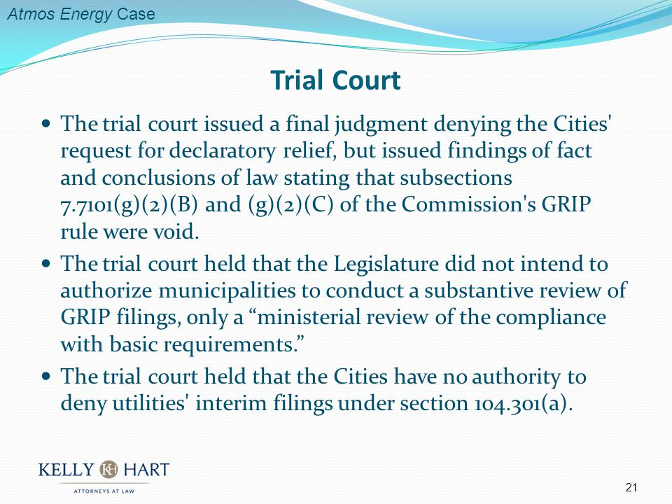 The trial court issued a final judgment denying the Cities request for declaratory relief, but issued findings of fact and conclusions of law stating that subsections 7.7101(g)(2)(B) and (g)(2)(C) of the Commission s GRIP rule were void.