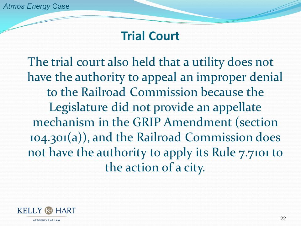 The trial court also held that a utility does not have the authority to appeal an improper denial to the Railroad Commission because the Legislature did not provide an appellate mechanism in the GRIP Amendment (section 104.301(a)), and the Railroad Commission does not have the authority to apply its Rule 7.7101 to the action of a city.