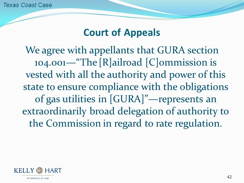 We agree with appellants that GURA section 104.001The [R]ailroad [C]ommission is vested with all the authority and power of this state to ensure compliance with the obligations of gas utilities in [GURA]represents an extraordinarily broad delegation of authority to the Commission in regard to rate regulation.