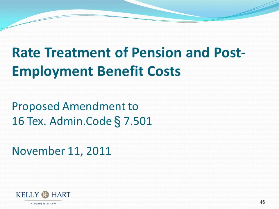 Rate Treatment of Pension and Post- Employment Benefit Costs Proposed Amendment to 16 Tex.