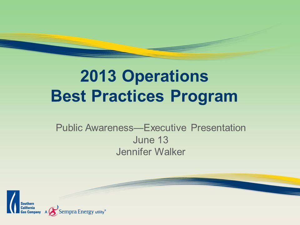 2013 Operations Best Practices Program Public AwarenessExecutive Presentation June 13 Jennifer Walker