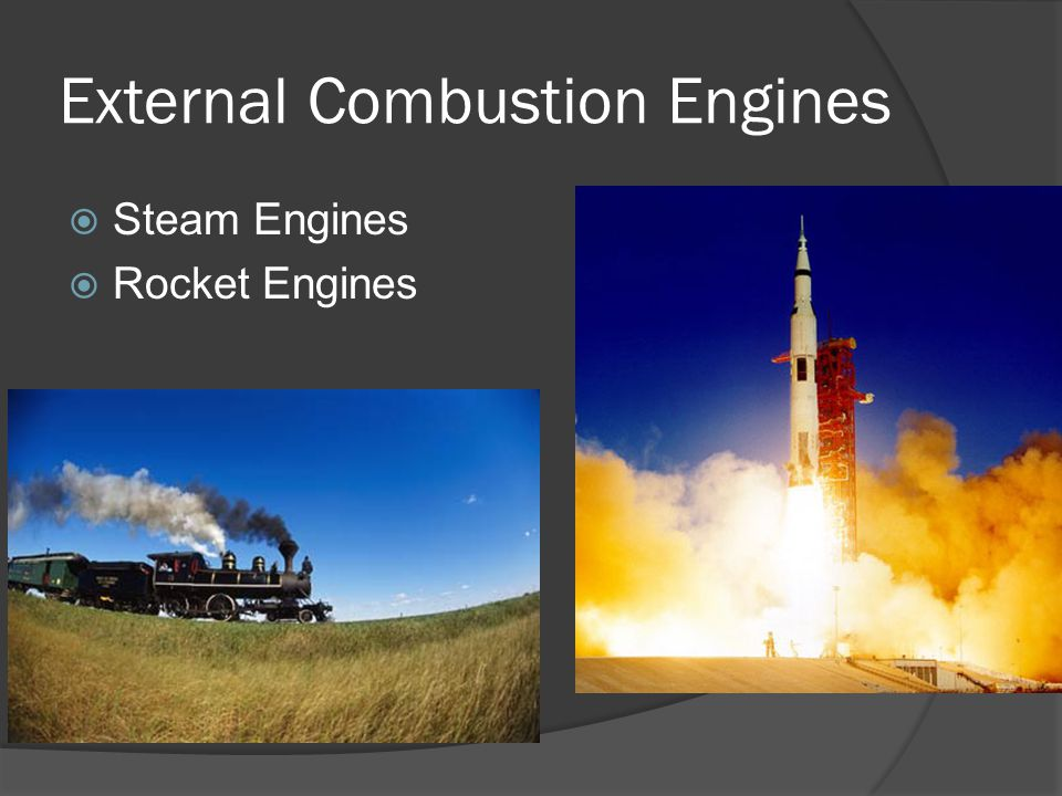 External Combustion Engines Steam Engines Rocket Engines
