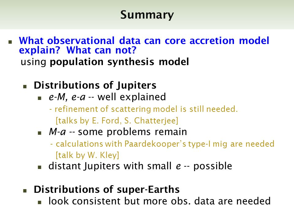 Summary What observational data can core accretion model explain.