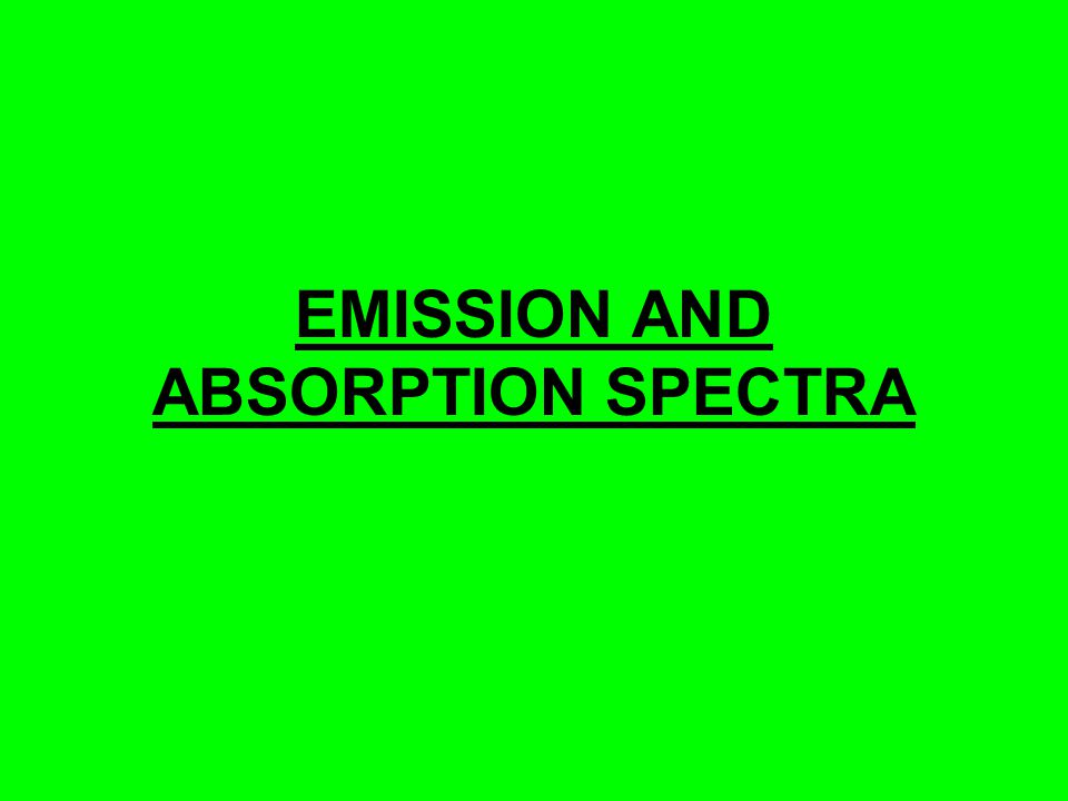 Spectra A spectrum is the pattern formed when a beam of light (EM – radiation) is broken up into its component frequencies A Spectroscope is an instrument, which utilizes either a prism or a diffraction grating to provide a spectrum, and then brings the spectrum into focus 2 types of spectra: 1) Absorption spectrum - A continuous spectrum where certain frequencies are missing - An atomic absorption spectrum is formed when light passes through a cold diluted gas.