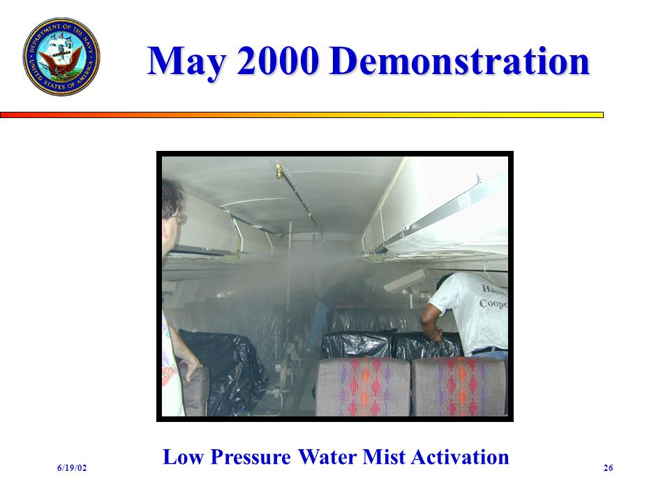 6/19/0226 May 2000 Demonstration Low Pressure Water Mist Activation