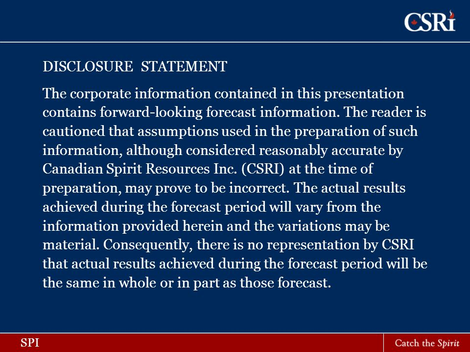 DISCLOSURE STATEMENT The corporate information contained in this presentation contains forward-looking forecast information.