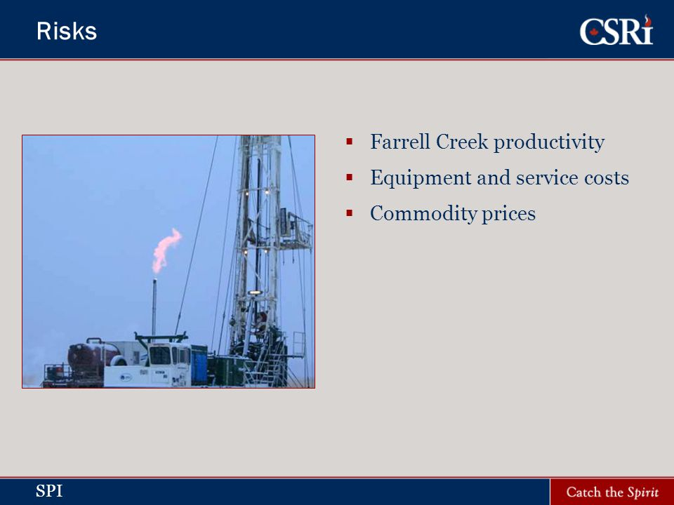 SPI Risks Farrell Creek productivity Equipment and service costs Commodity prices