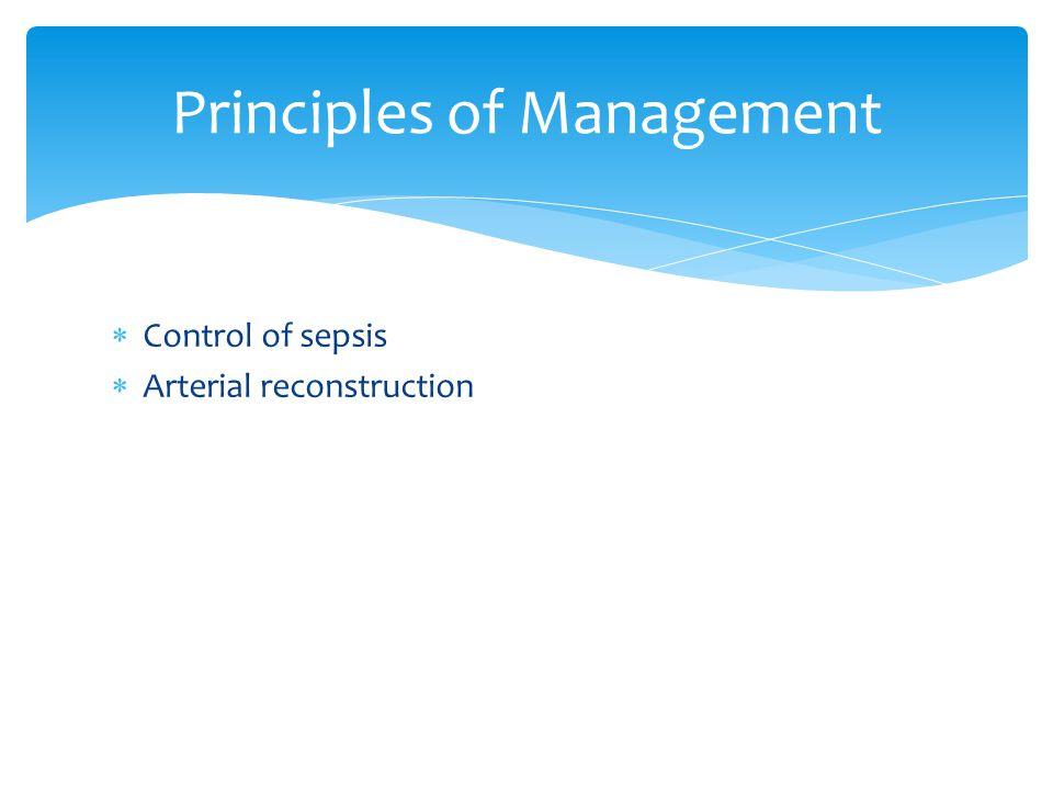 Control of sepsis Arterial reconstruction Principles of Management