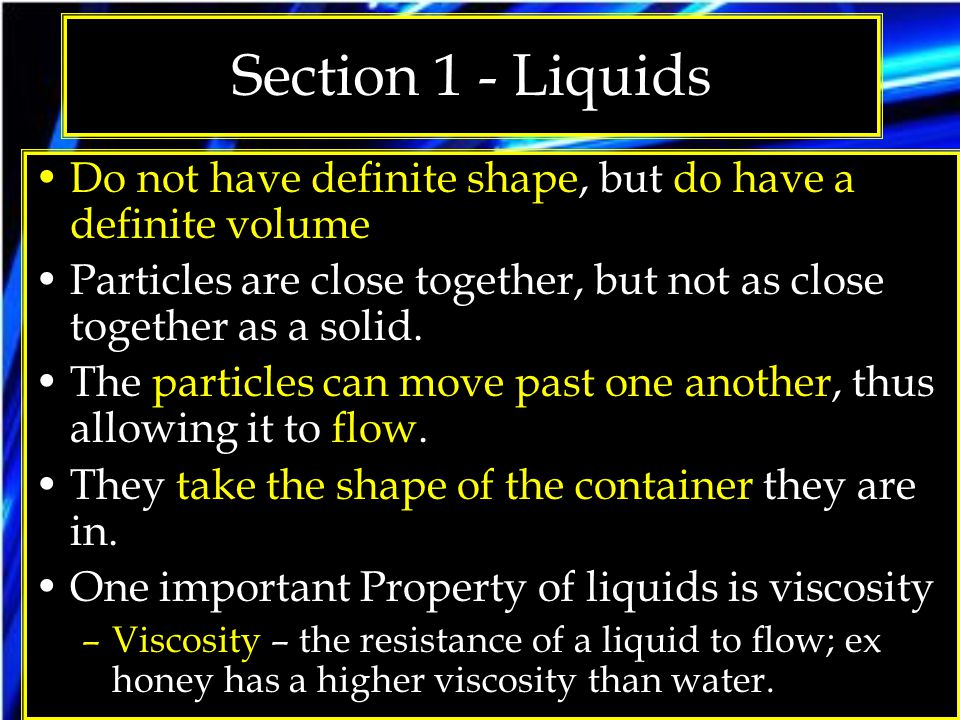 Section 1 - Gases Do not have definite shapes or volumes.