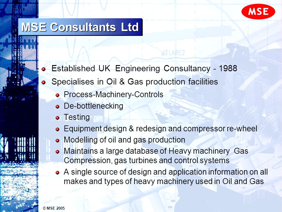 © MSE 2005 Compressor Performances - Conclusions Trains A and B are exhibiting reasonable in-service head and efficiency.