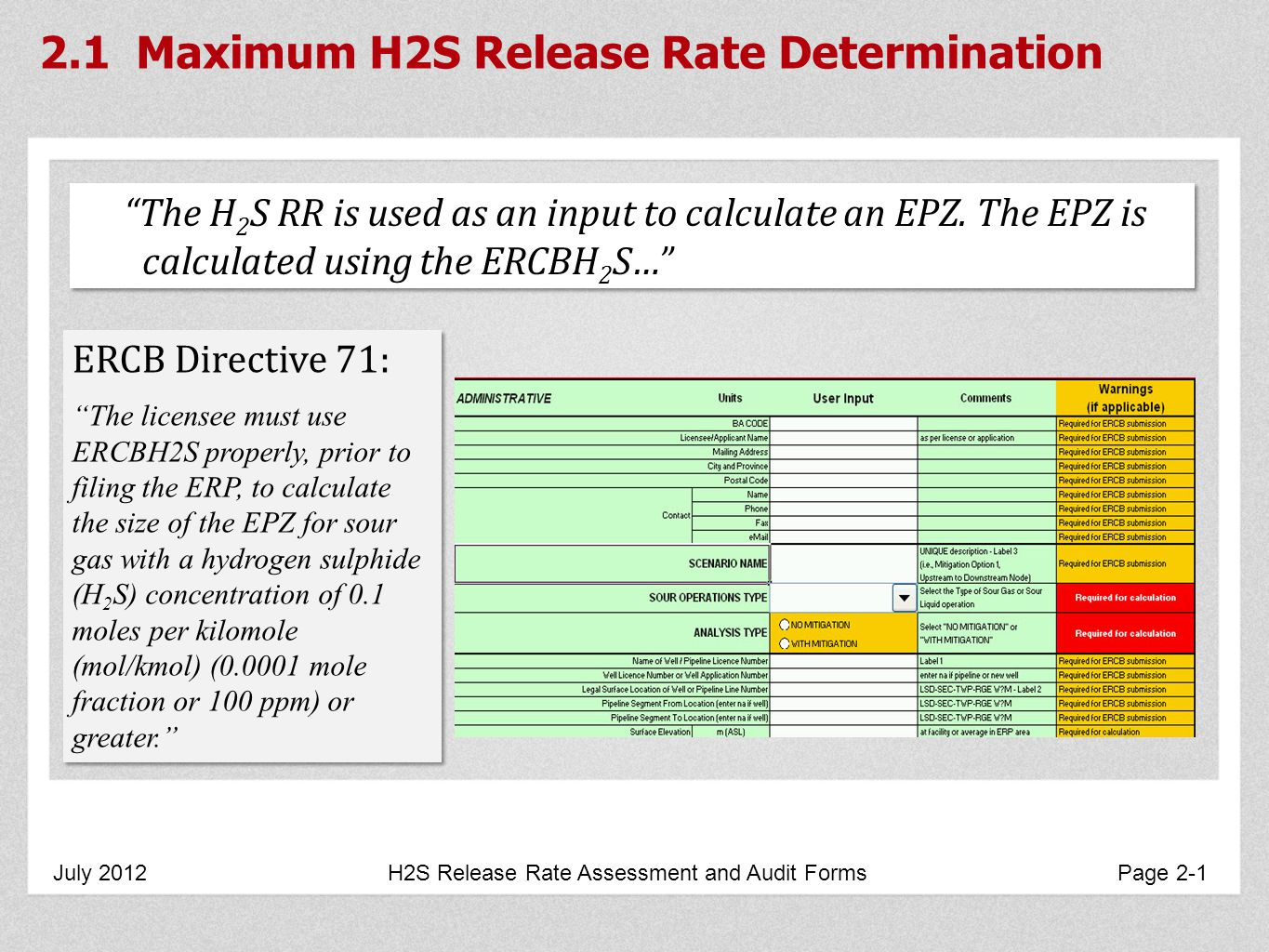 July 2012 H2S Release Rate Assessment and Audit Forms Page Maximum H2S Release Rate Determination The H 2 S RR is used as an input to calculate an EPZ.