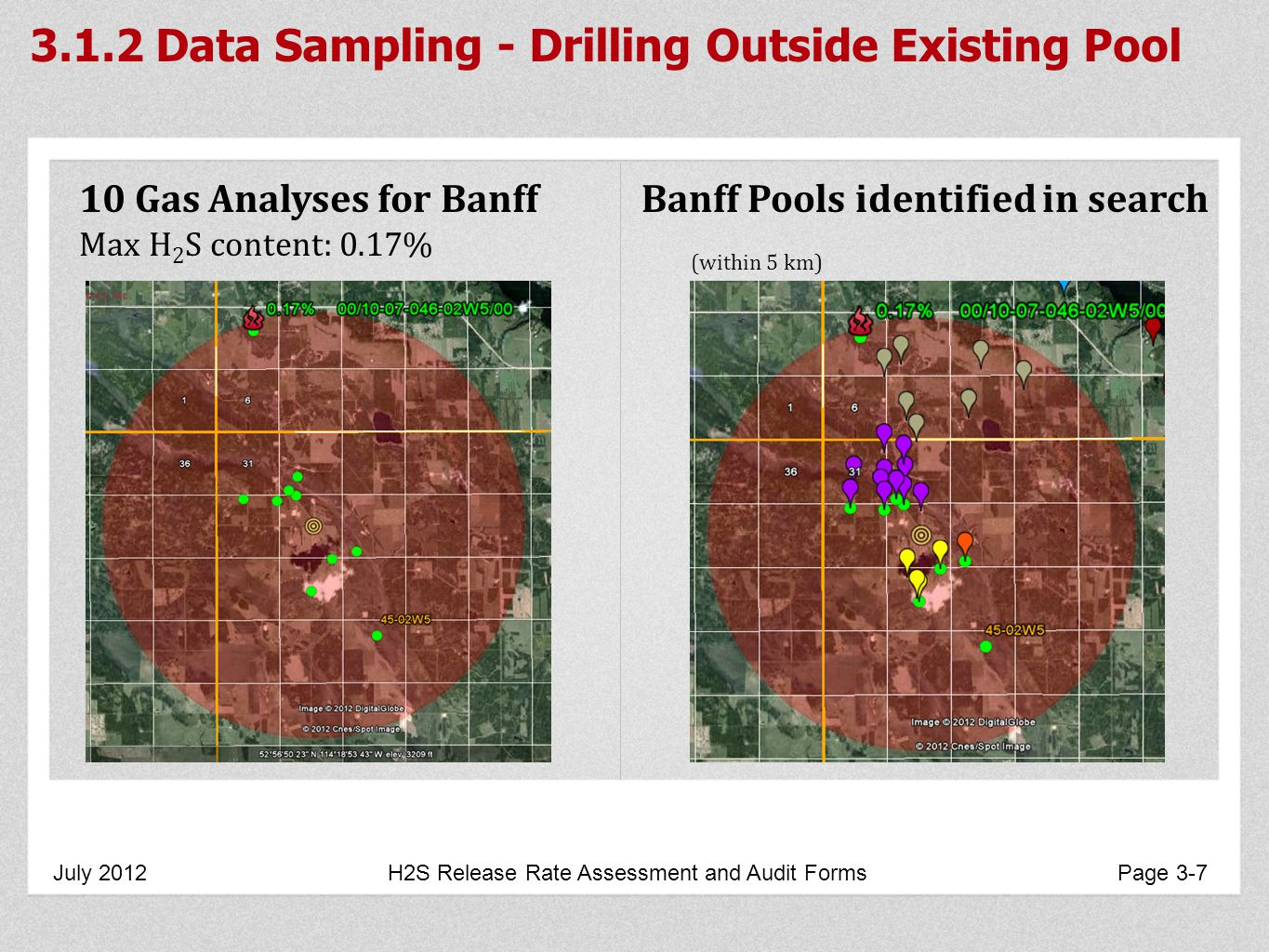 Banff Pools identified in search (within 5 km) Data Sampling - Drilling Outside Existing Pool 10 Gas Analyses for Banff Max H 2 S content: 0.17% July 2012 H2S Release Rate Assessment and Audit Forms Page 3-7