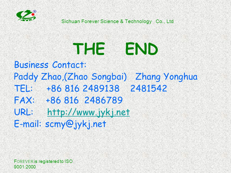 F OREVER is registered to ISO 9001:2000 Sichuan Forever Science & Technology Co., Ltd Advanced manufacture equipment: EPS electronic accelerator Continuous adhesive coating product lines (imported from Japan) (Imported from U.S.A) Contiuous laminating product lines (top in china) Note: Click the picture to magnify.