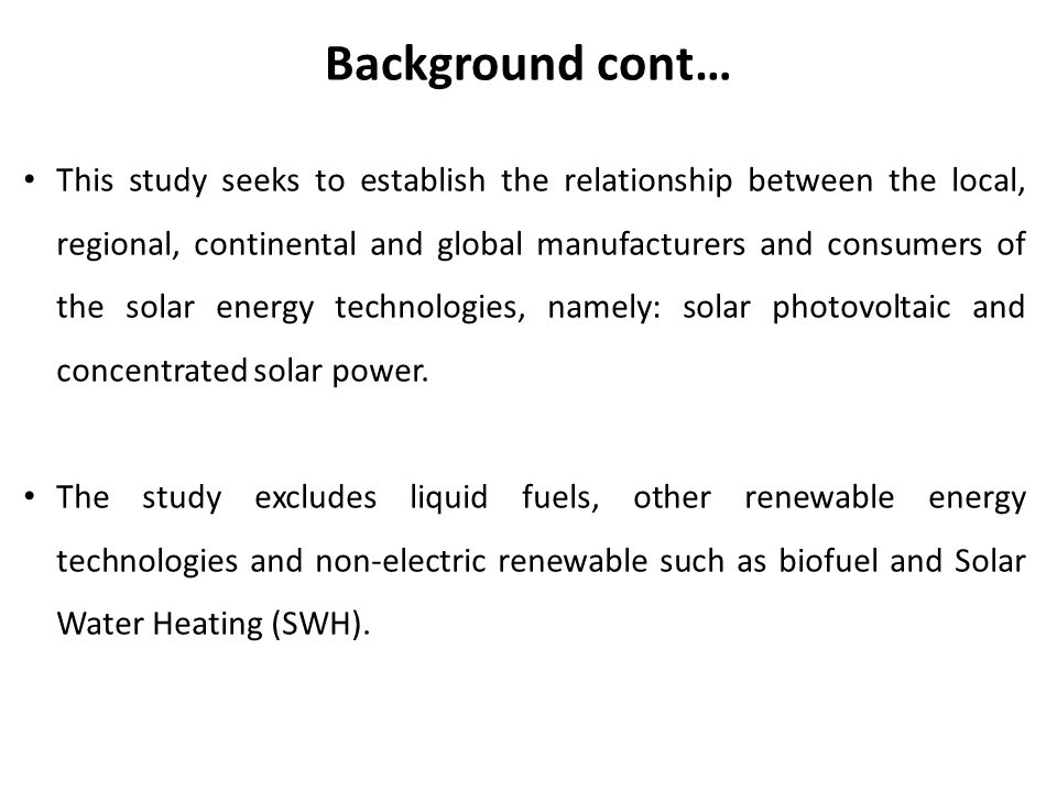 This study seeks to establish the relationship between the local, regional, continental and global manufacturers and consumers of the solar energy tec