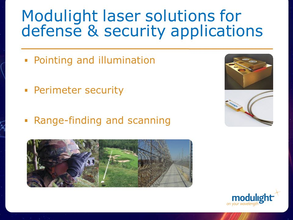 Pointing and illumination Perimeter security Range-finding and scanning Modulight laser solutions for defense & security applications