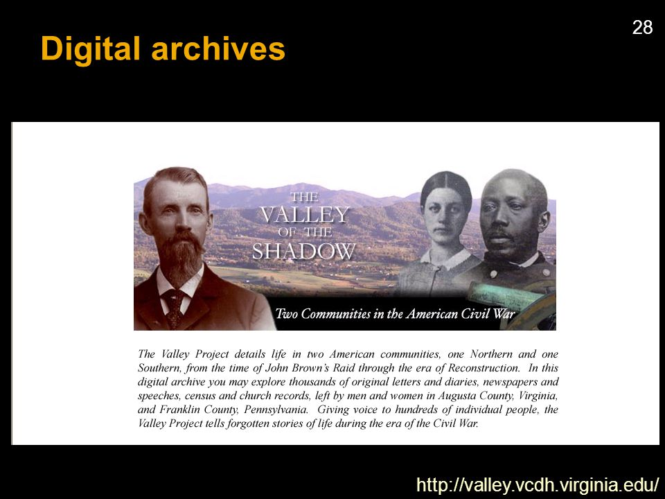 28 Digital archives http://valley.vcdh.virginia.edu/