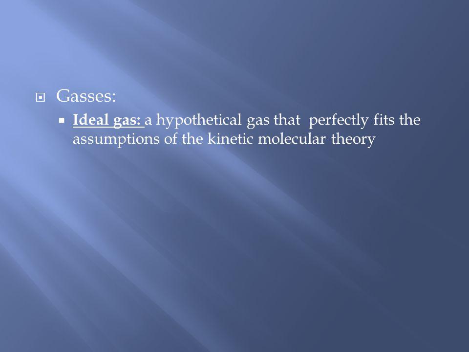 Properties of Gasses: 1.