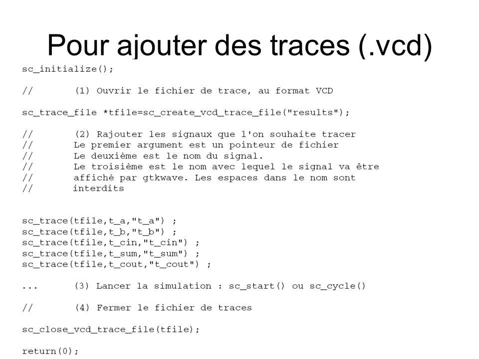 Pour ajouter des traces (.vcd)