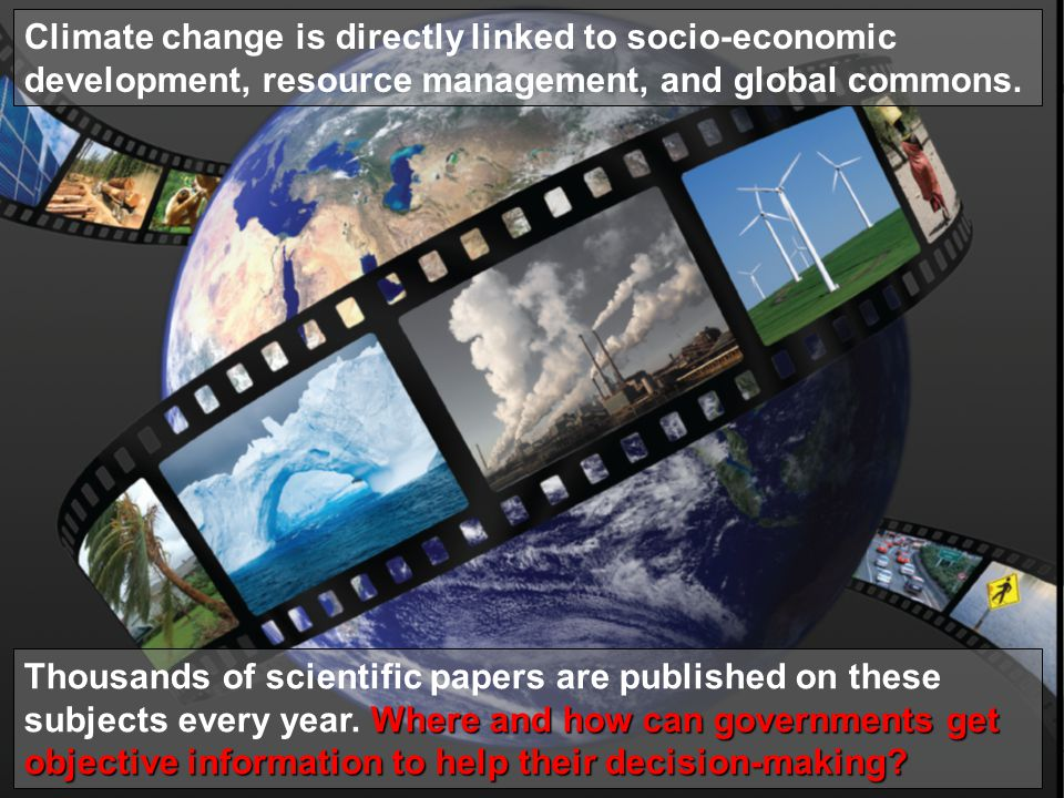 4 Climate change is directly linked to socio-economic development, resource management, and global commons.