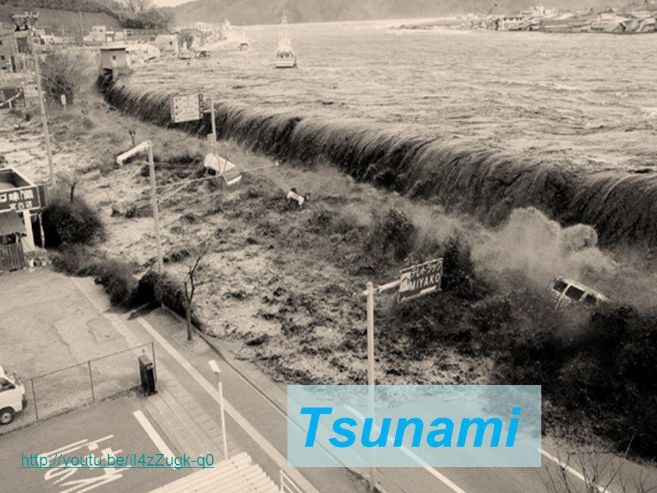 Tsunami http://youtu.be/iI4zZugk-q0