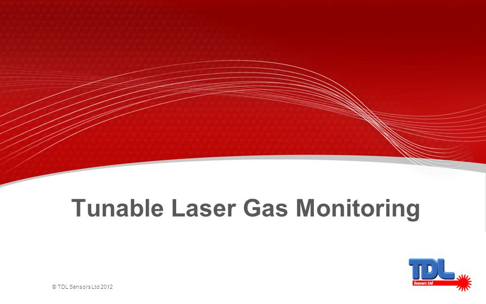 © TDL Sensors Ltd 2012 High sensitivity (ppb, ppm concentrations) Interference free gas measurements Large dynamic range Absolute measurements –no drift, no calibration, inherently linear Real-time (10 Hz or faster response) Very low maintenance Advantages of laser based gas analysers: Tunable Laser Gas Monitoring