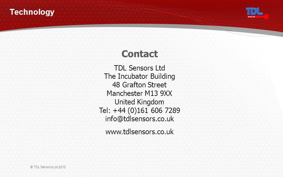 © TDL Sensors Ltd 2012 Technology Contact TDL Sensors Ltd The Incubator Building 48 Grafton Street Manchester M13 9XX United Kingdom Tel: +44 (0)161 606 7289 info@tdlsensors.co.uk www.tdlsensors.co.uk