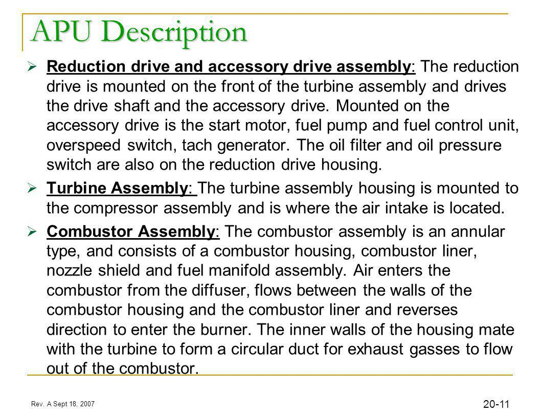 12 Rev. A Sept 18, 2007 20- APU Sections Reduction Drive Turbine Combustor Accessory Drive