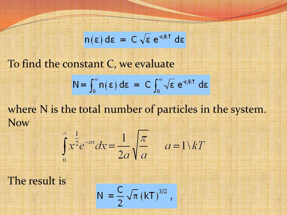 To find the constant C, we evaluate where N is the total number of particles in the system.