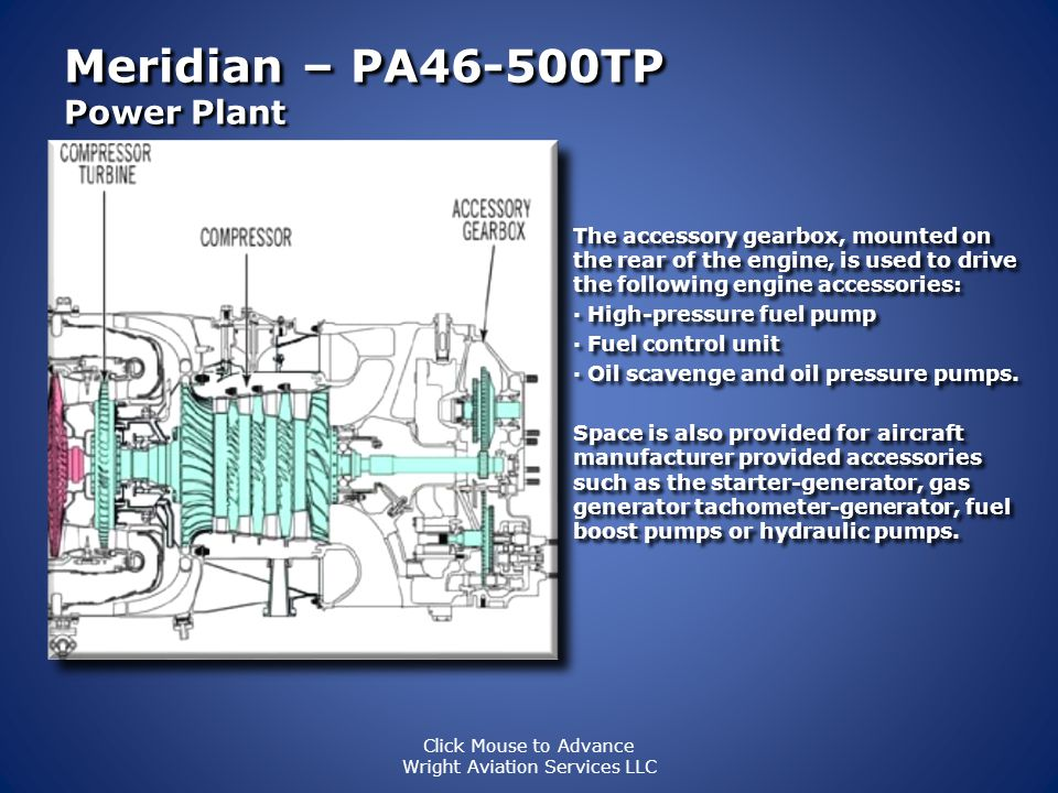 Meridian – PA46-500TP Power Plant A shaft connects the power turbine to the two-stage planetary reduction gearbox. The first stage reduction ring gear