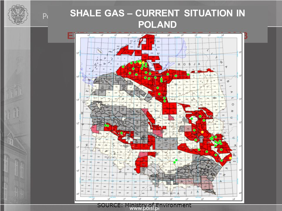 SHALE GAS – CURRENT SITUATION IN POLAND EXPLORATORY WELLS AS OF 4.11.2013 SOURCE: Ministry of Environment