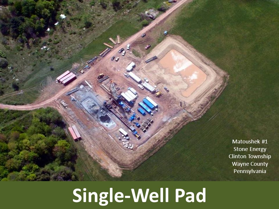 Single-Well Pad Matoushek #1 Stone Energy Clinton Township Wayne County Pennsylvania