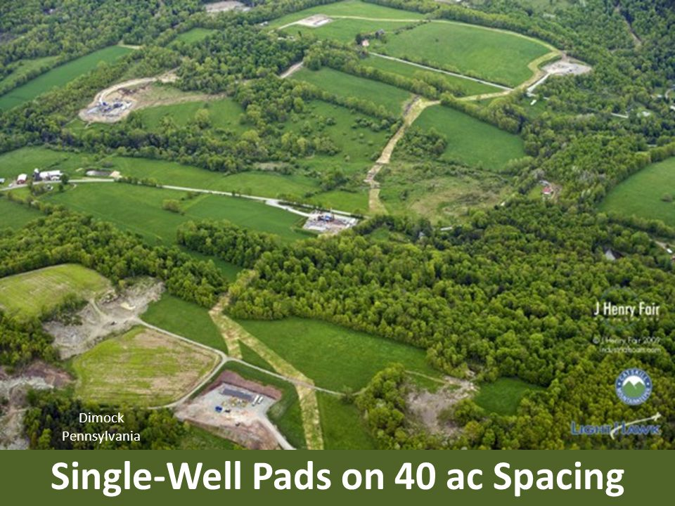 Single-Well Pads on 40 ac Spacing Dimock Pennsylvania