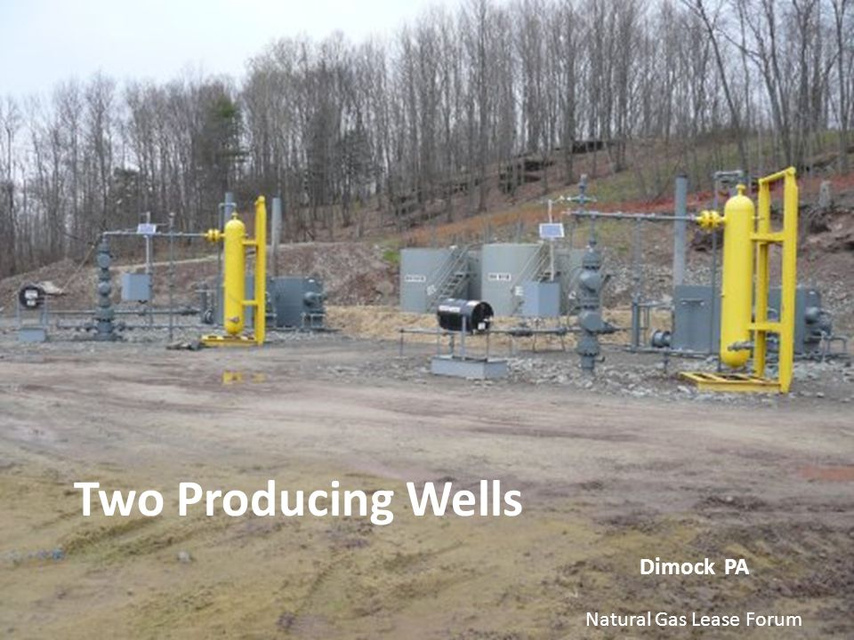 Two Producing Wells Dimock PA Natural Gas Lease Forum