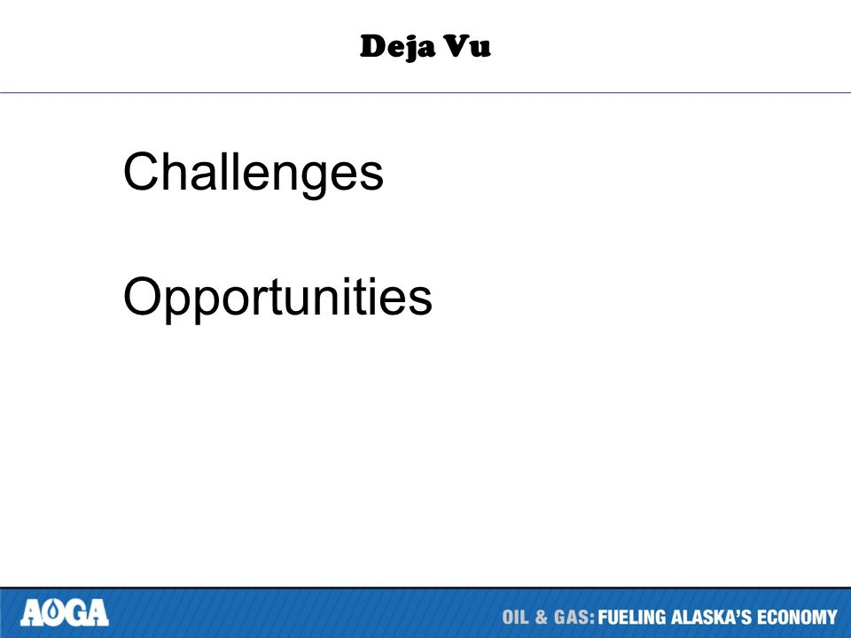 Challenges Opportunities Deja Vu