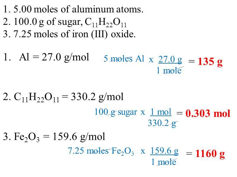 x 27.0 g 1 mole 1. 5.00 moles of aluminum atoms. 2.