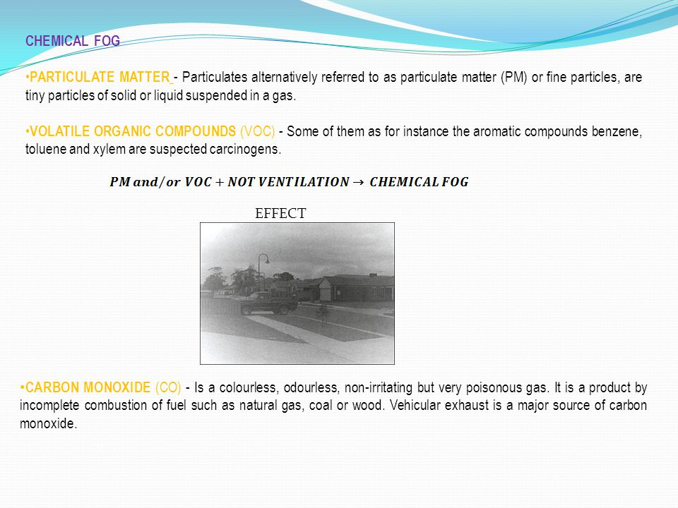 CHEMICAL FOG PARTICULATE MATTER - Particulates alternatively referred to as particulate matter (PM) or fine particles, are tiny particles of solid or
